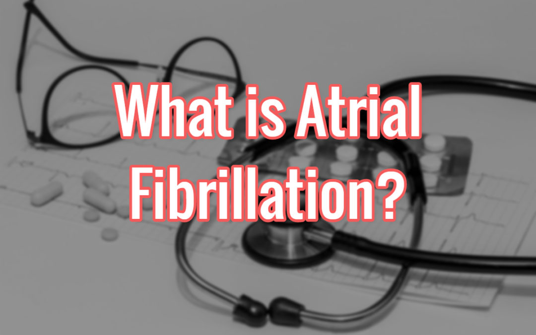 What is Atrial Fibrillation or AFib?